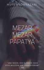 Mezar Mezar Papatya | texting by mutlusonyazari