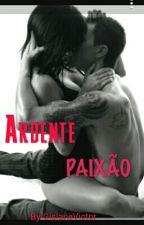 Ardente PAIXÃO.  by GislaneVictor