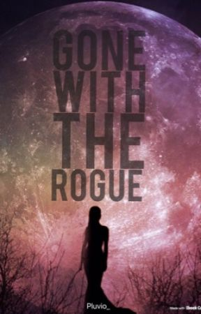 Gone with the Rogue  by kawphy