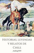 Historias, leyendas y relatos de Chile by Joaking1999