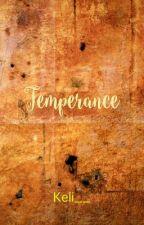 Temperance(on hold, sort of) by Keli__
