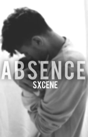 Absence  by sxcene
