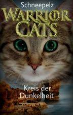 Warrior Cats - Kreis der Dunkelheit by Schneepelz
