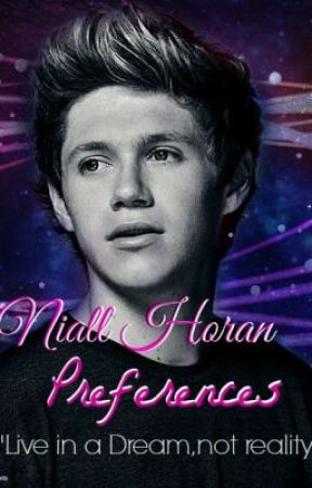 Niall Horan Preferences/ Imagines -Request Closed- by xxHeart_of_Goldxx