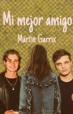 Mi Mejor Amigo?||Martin Garrix by MGGendy
