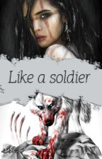 Like A Soldier by ili231