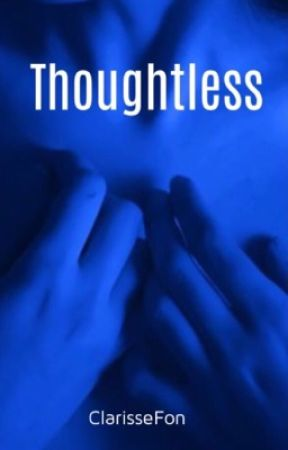 Thoughtless by ClarisseFon