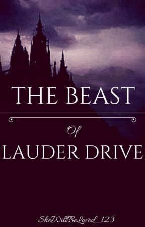 The Beast of Lauder Drive by SheWillBeLoved_123
