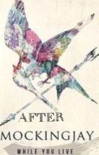 After Mockingjay by mrs_mellark_