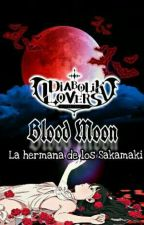 La Hermana De Los Sakamaki  Blood Moon (Diavolik Lovers) by Lizzvet