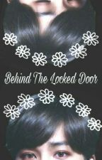 Behind The Locked Door by qtannabelle
