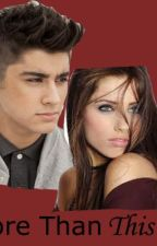 More Than This (A Zayn Malik FanFic) by SincerelyJuliet