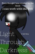 Light Through Darkness - A Null Story by candyflossed