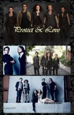 Protect and Love -Mortal Instruments/Vampire Academy Fanfiction. by Izaamie6277