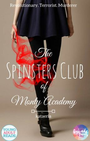 The Spinster Club of Monty Academy by Kataeria