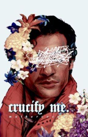 CRUCIFY ME . ー k. ren, p. dameron; tlj by mothercocoa