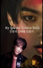My Pretty Little Doll (J.Jk & K.TH & M.YG & X-Reader) by slimchimchim