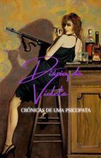 Diário de Violeta - Crônicas de uma psicopata  by oliveirajpp