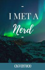 I Met a Nerd (On Hold) by ckgvertucio
