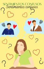 Sentimientos Confusos (Mark Tuan ?) 2da temporada  by CamRuizR
