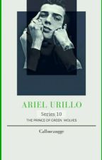 Prince of Green Wolves Series 10 : ARIEL URILLIO by CallmeAngge(COMPLETED) by Dontshitonme