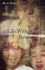 Life With Ranz Kyle :) by SheIsFearless