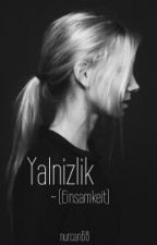 Yalnizlik~ (Einsamkeit) (wird verbessert) by Nurcan68