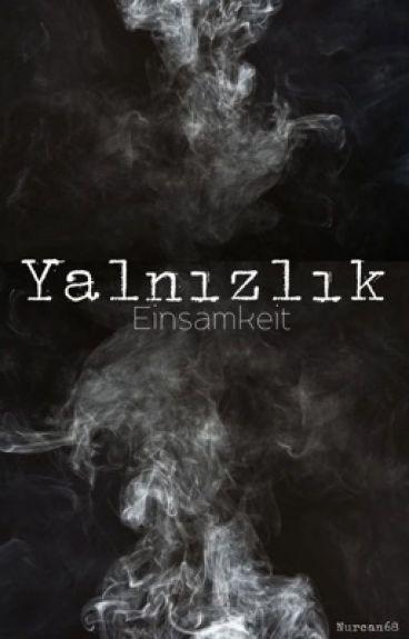 Yalnizlik~ (Einsamkeit) (wird verbessert)