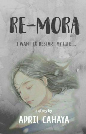 RE-MORA by AprilCahaya