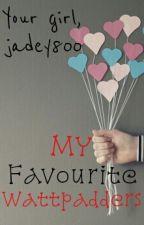 My Favourite Wattpadders by jadey800