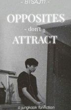 Opposites Don't Attract [JJK Fanfiction] by BTSAJ11