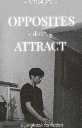 •Opposites Don't Attract• [JJK Fanfiction] by BTSAJ11