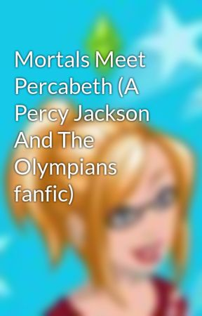 mortals meet percabeth a percy jackson and the olympians fanfic