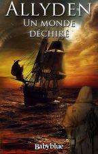 Allyden : Un Monde Déchiré  by babyblue92400
