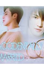 ACCIDENTALLY  MARRIED by LordMilori