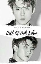 The hell Of Ooh Sehun [مكتملة] by Kyung-nah