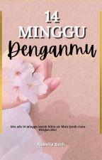 14 Minggu DENGANMU(EDITED) by nabella_bazli