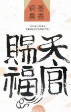 [Danmei] Thiên Quan Từ Phúc - Mặc Hương Đồng Khứu by llk31121999