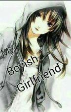 MY BOYISH GIRLFRIEND by LovelyMosenos