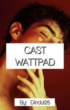CAST Wattpad by dindut26