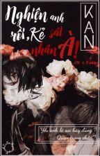 |Jeff The Killer/Reader| [FULL]Nghiện anh rồi, kẻ sát nhân à! by Kan252LOVE