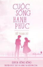 Cuộc Sống Hạnh Phúc - Tử Thanh Du by andrea12_26