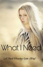 What I need (Fred Weasley love story) by storybook_believer