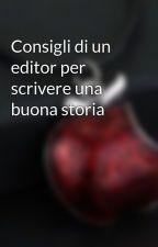 Consigli di un editor per scrivere una buona storia by riD_author