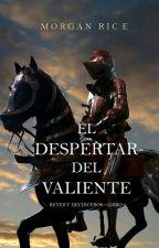 El Despertar del Valiente  by Jhon-Espinoza
