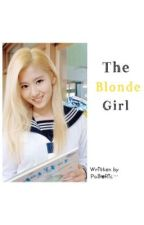 The Blonde Girl , Sana (18+) {COMPLETE} by PaboRic