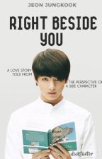Right Beside You || Jungkook X Reader • by dicktaetor