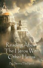 Reading About The Heros With Other Heros by SerinaTheNerd
