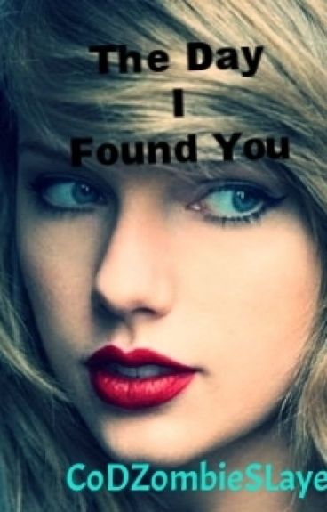 The day I found you. (Completed)