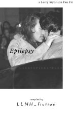Epilepsy *First book of Epileptic series* by LLNH_fiction